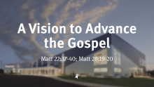 A Vision to Advance the Gospel